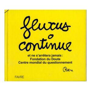 Fluxus continue , 2013